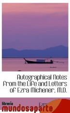 Portada de AUTOGRAPHICAL NOTES FROM THE LIFE AND LETTERS OF EZRA MICHENER, M.D