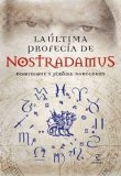 Portada de LA ULTIMA PROFECIA DE NOSTRADAMUS: EL HOMBRE TRAS LA LEYENDA