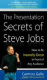 Portada de THE PRESENTATION SECRETS OF STEVE JOBS: HOW TO BE INSANELY GREAT IN FRONT OF ANY AUDIENCE