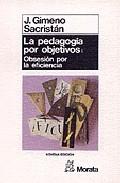 Portada de LA PEDAGOGIA POR OBJETIVOS: OBSESION POR LA EFICIENCIA