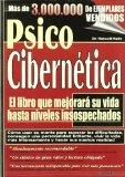 Portada de PSICO CIBERNETICA: EL SECRETO PARA MEJORAR Y TRANSFORMAR SU VIDA