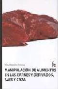 Portada de MANIPULACION DE ALIMENTOS EN LAS CARNES Y DERIVADOS AVES Y CAZA