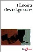 Portada de HISTOIRE DES RELIGIONS T.III . LES RELIGIONS CONSTITUEES E N ASIEET LEURS CONTRE-COURANTS. LES RELIGIONS CHEZ LES PEUPLES SANS TRADITION ECRITE. MOUVEMENTS RELIGIEUX NES DE L'ACCULTURATION