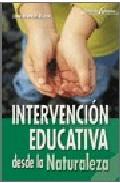 Portada de INTERVENCION EDUCATIVA DESDE LA NATURALEZA
