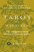 Portada de EL LIBRO DE ORO Y TAROT DE MARSELLA: SIMBOLOGIA, INTERPRETACION YTIRADAS