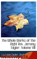 Portada de THE WHOLE WORKS OF THE RIGHT REV. JEREMY TAYLOR, VOLUME VIII
