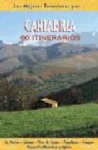 Portada de CANTABRIA: 60 ITINERARIOS: LA MARINA, LIEBANA
