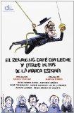 Portada de EL RELAXING CAFÉ CON LECHE Y OTROS HITOS DE LA MARCA ESPAÑA (ELDIARIO.ES LIBROS)