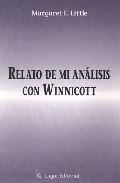 Portada de RELATO DE MI ANALISIS CON WINNNICOTT: ANGUSTIA PSICOTICA Y CONTENCION