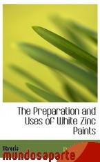 Portada de THE PREPARATION AND USES OF WHITE ZINC PAINTS