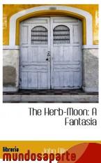 Portada de THE HERB-MOON: A FANTASIA
