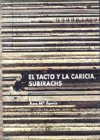 Portada de EL TACTO Y LA CARICIA SUBIRACHS