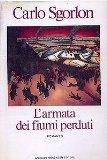 Portada de L'ARMATA DEI FIUMI PERDUTI [COPERTINA RIGIDA] BY CARLO SGORLON