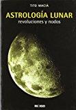 Portada de ASTROLOGIA LUNAR: REVOLUCIONES Y NODOS