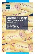 Portada de LAS ARTES DEL LENGUAJE: LENGUA, COMUNICACION Y EDUCACION