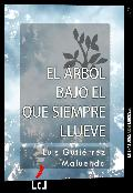 Portada de EL ÁRBOL BAJO EL QUE SIEMPRE LLUEVE