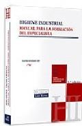 Portada de HIGIENE INDUSTRIAL: MANUAL PARA LA FORMACION DEL ESPECIALISTA
