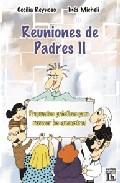Portada de REUNIONES DE PADRES II: PROPUESTAS PRACTICAS PARA RENOVAR LOS ENCUENTROS
