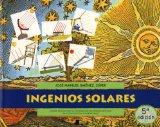 Portada de INGENIOS SOLARES: MANUAL PRACTICO PARA LA CONSTRUCCION DE APARATOS SENCILLOS RELACIONADOS CON LA ENERGIA SOLAR
