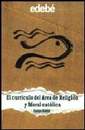 Portada de EL CURRICULO DEL AREA DE RELIGION Y MORAL CATOLICA