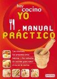 Portada de HOY COCINO YO: MANUAL PRACTICO: LAS TECNICAS, LAS PREPARACIONES BASICAS Y LOS METODOS DE COCCION PARA TENER EXITO EN LA COCINA