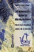 Portada de LA EDUCACION ANTE LA DISCAPACIDAD