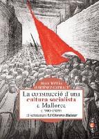 Portada de LA CONSTRUCCIO D UNA CULTURA SOCIALISTA A MALLORCA 1900-1909