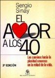 Portada de EL AMOR A LOS 40: LOS CAMINOS HACIA LA PLENITUD AMOROSA EN LA MITAD DE LA VIDA