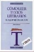 Portada de COMO LEER TEXTOS LITERARIOS