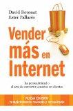 Portada de VENDER MAS EN INTERNET: LA PERSUABILIDAD O EL ARTE DE CONVERTIR USUARIOS EN CLIENTES