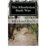 Portada de [( THE RHODESIAN BUSH WAR )] [BY: MR MICHAEL HOLT] [APR-2011]
