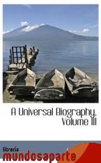 Portada de A UNIVERSAL BIOGRAPHY, VOLUME III