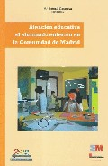 Portada de ATENCION EDUCATIVA AL ALUMNADO ENFERMO EN LA COMUNIDAD DE MADRID