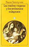 Portada de LAS MADRES VIRGENES Y LOS EMBARAZOS MILAGROSOS: ENSAYO DE MITOLOGIA COMPARRADA