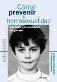 Portada de COMO PREVENIR LA HOMOSEXUALIDAD: LOS HIJOS Y LA CONFUSION DE GENERO