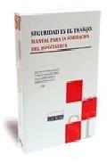 Portada de SEGURIDAD EN EL TRABAJO: MANUAL PARA LA FORMACION DEL ESPECIALISTA