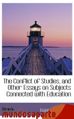 Portada de THE CONFLICT OF STUDIES, AND OTHER ESSAYS ON SUBJECTS CONNECTED WITH EDUCATION