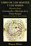 Portada de LIBRO DE LOS MONTES Y LOS MARES : COSMOGRAFIA Y MIT OLOGIA DE LA CHINA ANTIGUA