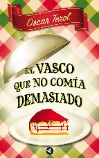 Portada de EL VASCO QUE NO COMÍA DEMASIADO (EBOOK)