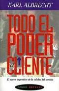 Portada de TODO EL PODER AL CLIENTE: NUEVO IMPERATIVO DE CALIDAD DEL SERVIO