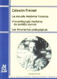 Portada de LA ESCUELA MODERNA FRANCESA: UNA PEDAGOGIA MODERNA DE SENTIDO COMUN: LAS INVARIANTES PEDAGOGICAS