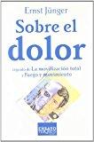 Portada de SOBRE EL DOLOR: SEGUIDO DE LA MOVILIZACION TOTAL Y FUEGO Y MOVIMIENTO
