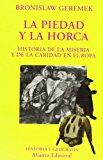 Portada de LA PIEDAD Y LA HORCA: HISTORIA DE LA MISERIA Y DE LA CARIDAD EN EUROPA