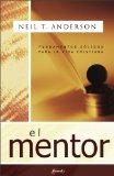 Portada de EL MENTOR: FUNDAMENTOS SOLIDOS PARA LA VIDA CRISTIANA: DAILY READINGS THAT WILL GIVE YOU A SOLID FOUNDATION IN THE CHRISTIAN FAITH