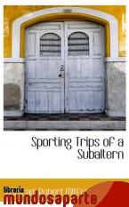 Portada de SPORTING TRIPS OF A SUBALTERN