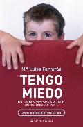 Portada de TENGO MIEDO: PAUTAS Y ESTRATEGIAS PARA EVITAR LOS MIEDOS DIURNOS Y NOCTURNOS
