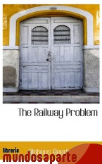 Portada de THE RAILWAY PROBLEM