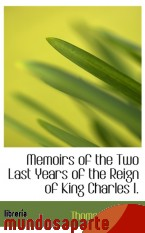 Portada de MEMOIRS OF THE TWO LAST YEARS OF THE REIGN OF KING CHARLES I