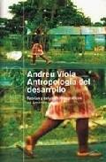 Portada de ANTROPOLOGIA DEL DESARROLLO: TEORIA Y ESTUDIOS ETNOGRAFICOS EN AMERICA LATINA