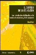 Portada de EL SENTIDO DE LA EDUCACION: UNA INTRODUCCION A LA FILOSOFIA Y A LA TEORIA DE LA EDUCACION Y DE LA ENSEÑANZA